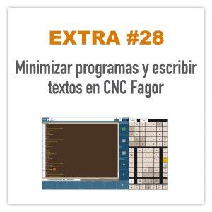 Minimizar programas y escribir textos en CNC Fagor