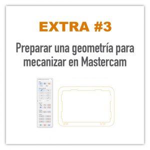 Preparar una geometría en Mastercam