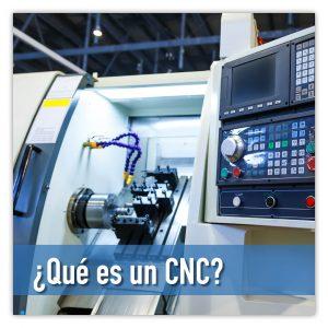 ¿Qué es un CNC?
